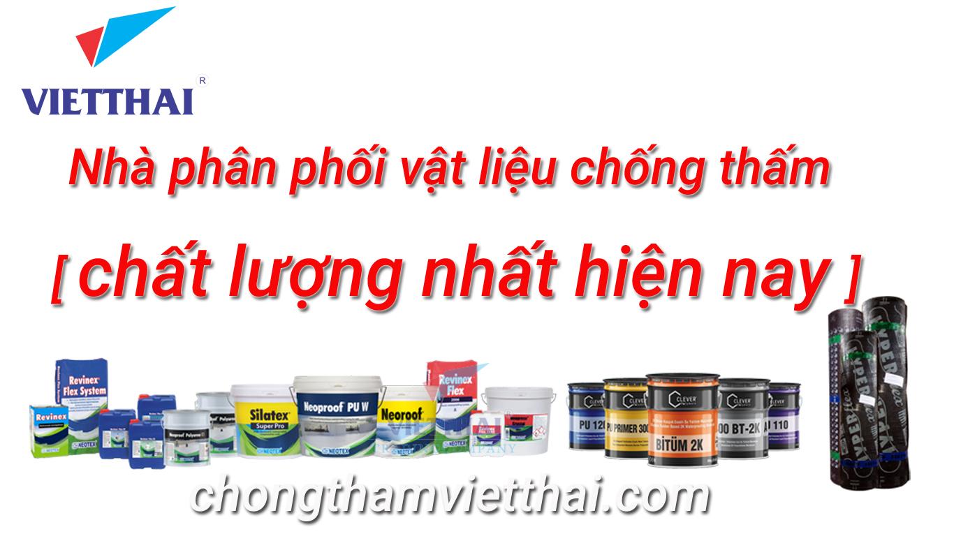 Việt Thái chuyên phân phối vật liệu chống thấm chất lượng và đa dạng nhất hiện nay