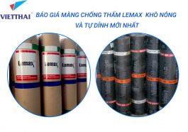 Báo giá màng chống thấm Lemax khò nóng và tự dính mới nhất hiện nay